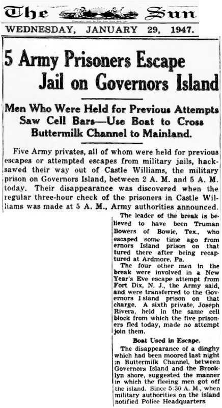 The Sun <br /><br /> January 29, 1947<br /><br /> <br /><br /> Men Who Were Held for Previous Attempts Saw Cell Bars—Use Boat to Cross Buttermilk Channel to Mainland.